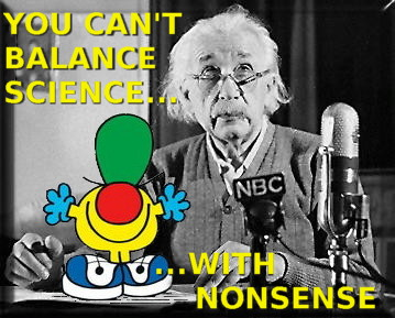 You can't balance science with nonsense